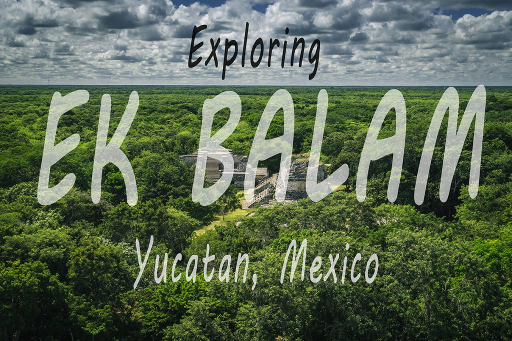 Mayan ruins of Ek Balam in Mexico